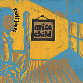 Arise Child - Ep by Kaiti Jones