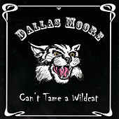 Can't Tame a Wildcat by Dallas Moore