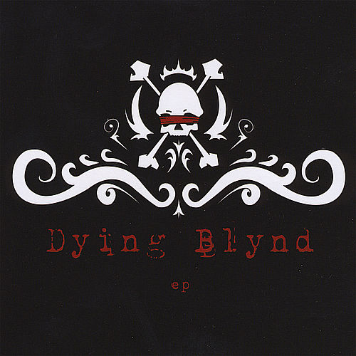 Dying Blynd - Ep by Dying Blynd