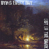 Out of the Dark by Dying Every Day