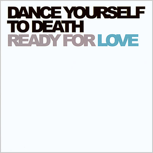 Ready for Love by Dance Yourself to Death