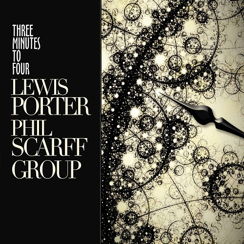 Three Minutes to Four by Lewis Porter-Phil Scarff Group