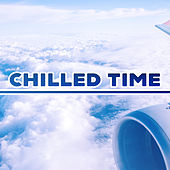 Chilled Time – Ibiza Vibes, Ambient Summer, Chillout Hits, Deep Relax, Beach Lounge, Rest by Top 40