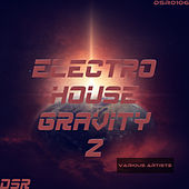 Electro House Gravity, Vol. 2 by Various Artists