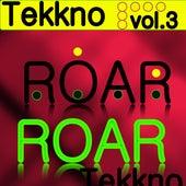 Tekkno Roar, Vol. 3 by Various Artists
