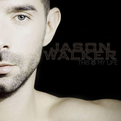 This Is My Life by Jason Walker