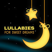 Lullabies for Sweet Dreams – Music for Sleep, Cure Insomnia, Rest Time, Relax Before Sleep, Nature Sounds by Sleep Sound Library