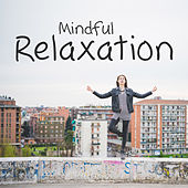 Mindful Relaxation – Asian Zen, Pure Mind, Deep Meditation, Training Yoga, Inner Peace by Lullabies for Deep Meditation