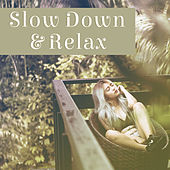 Slow Down & Relax – Relaxing Music for Reduce Stress, Rest, Open Mind, Deep Relaxation, New Age 2017 by Relaxing Piano Music