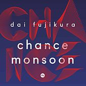 Dai Fujikura: Chance Monsoon by Various Artists