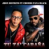 Tu ta Cabaña (feat. Chombo Pana Black) by Jhon Distrito