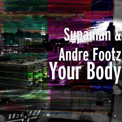 Your Body by Supa Man (Kelvin Mccray)