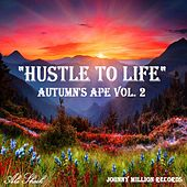 Autumn's Ape, Vol. 2  (Hustle To Life) by Ali Sheik