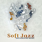 Soft Jazz Background Music – Soft Sounds to Relax, Easy Listening, Peaceful Music, Melodies to Rest von Gold Lounge
