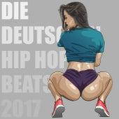 Die Deutschen Hip Hop Beats 2017 by Various Artists