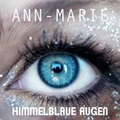 Himmelblaue Augen by Ann Marie