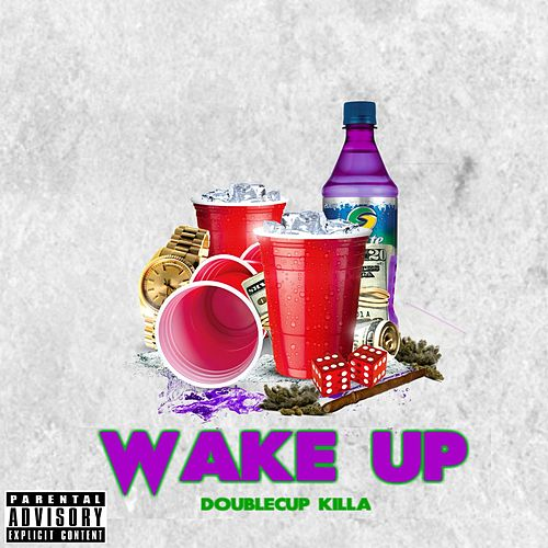 Wake Up by DoubleCup Killa