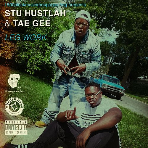 Leg Work by Stu Hustlah