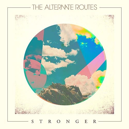 Stronger by The Alternate Routes
