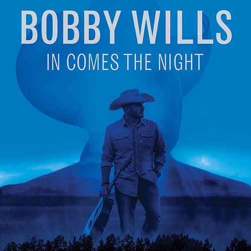 In Comes the Night by Bobby Wills
