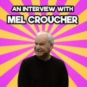 An Interview with Mel Croucher (Unabbreviated) von Mel Croucher