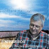 Universos de Miguel A Sirianni
