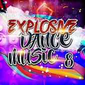 Explosive Dance Music 8 von Various Artists