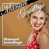 Manuel Goodbye de Manuel Goodbye