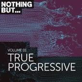 Nothing But... True Progressive, Vol. 1 - EP de Various Artists