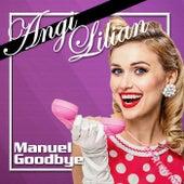 Manuel Goodbye by Angi Lilian