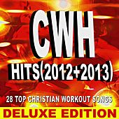 Cwh - Hits (2012 + 2013) 28 Top Christian Workout Songs – Deluxe Version by Christian Workout Hits Group