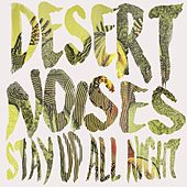 Stay up All Night by Desert Noises