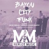 Bayou City Funk  (feat. Ervin Bigman Williams & James Murphy) by Ronnie Coleman Jr