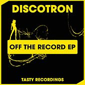 Off The Record - Single by Discotron