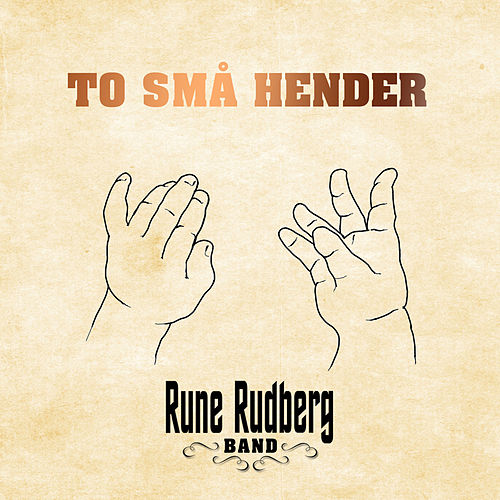 To små hender by Rune Rudberg Band