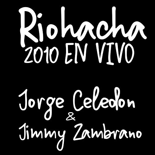 Riohacha 2010 en Vivo by Jorge Celedón