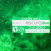 Steele's Reels, Vol. 7: 7-11-2007 (House of Blues, San Diego, CA) [Live] by The Disco Biscuits