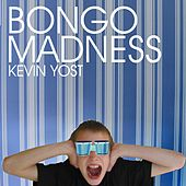 Bongo Madness by Kevin Yost