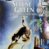 To Whom It Pertains by Serene Green
