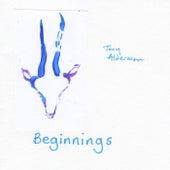 Beginnings by Tony Alderman