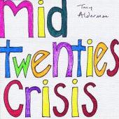 Mid Twenties Crisis by Tony Alderman