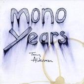 Mono Years by Tony Alderman