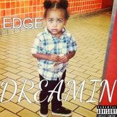 Dreamin by Edge