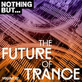 Nothing But... The Future Of Trance, Vol. 02 - EP by Various Artists