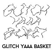 Glitch Yaaa Basket - EP by Various Artists