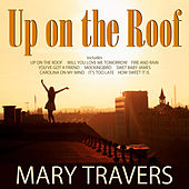 Up On The Roof by Mary Travers