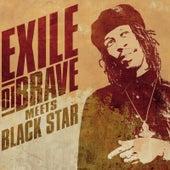 Exile Di Brave Meets Black Star by Exile Di Brave