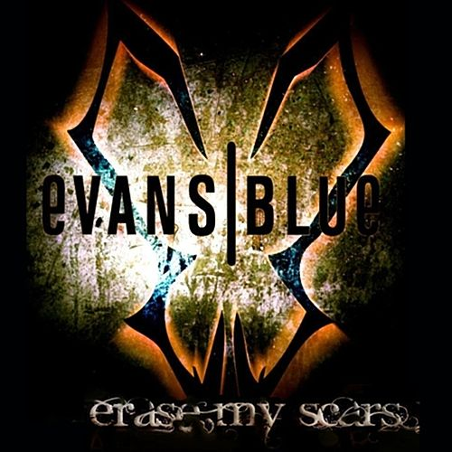 Erase My Scars by Evans Blue