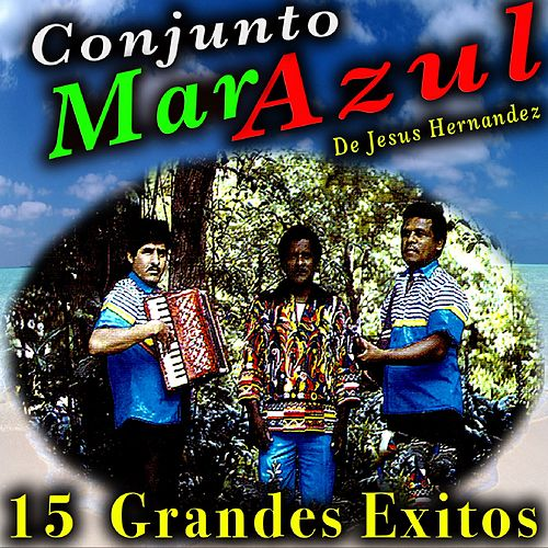 15 Grandes Exitos by Conjunto Mar Azul
