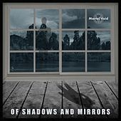 Of Shadows and Mirrors von Mortal Void